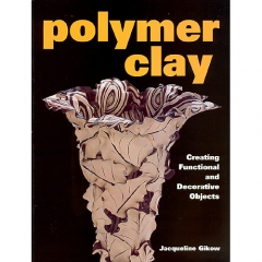 Polymer Clay: Creating Functional and Decorative Objects[특가판매]
